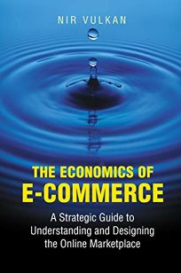 The Economics of E-Commerce: A Strategic Guide to Understand
