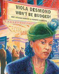 Viola Desmond Wont Be Budged!
