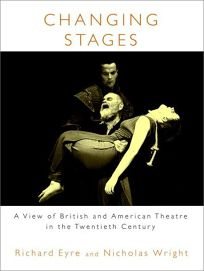 CHANGING STAGES: A View of British and American Theatre in the Twentieth Century