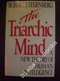 The Triarchic Mind: 2a New Theory of Human Intelligence