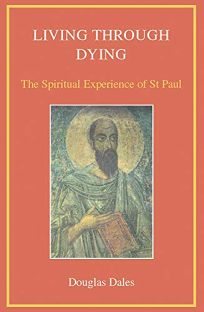 Living Through Dying: The Spiritual Experience of St. Paul