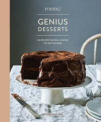 'Food52' Genius Desserts: 100 Recipes That Will Change the Way You Bake