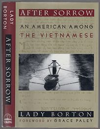 After Sorrow: 2an American Among the Vietnamese
