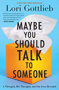Maybe You Should Talk to Someone: A Therapist