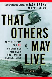 That Others May Live: The True Story of a Pj