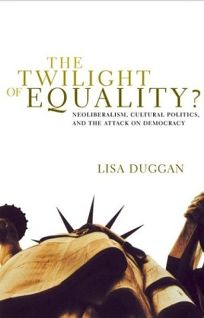 THE TWILIGHT OF EQUALITY? Neoliberalism