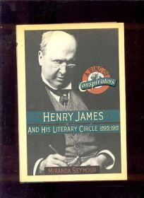 A Ring of Conspirators: Henry James and His Literary Circle