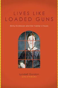Lives Like Loaded Guns: Emily Dickinson and Her Familys Feuds