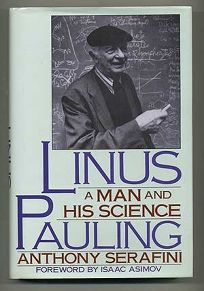 Linus Pauling: A Man and His Science