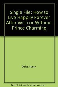 Single File: How to Live Happily Forever After with or Without Prince Charming