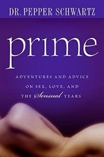 Prime: Adventures and Advice on Sex