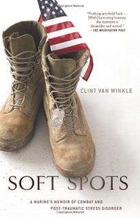 Soft Spots: A Marine's Memoir of Combat and Post Traumatic Stress Disorder