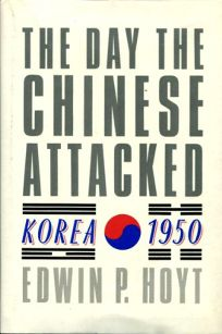 The Day the Chinese Attacked: Korea