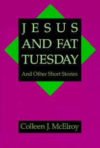 Jesus and Fat Tuesday: And Other Short Stories