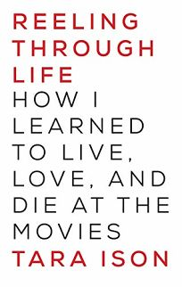 Reeling Through Life: How I Learned to Live