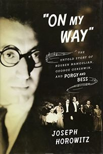 On My Way: The Untold Story of Rouben Mamoulian
