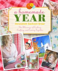 A Homemade Year: The Blessings of Cooking