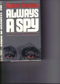 Always a Spy: A Novel of Suspense