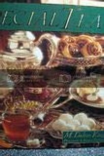 Special Teas: Recipes and Serving Ideas for Festive Occasions and Intimate Gatherings