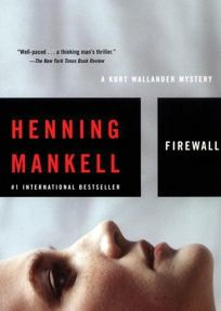 Firewall: A Kurt Wallander Mystery