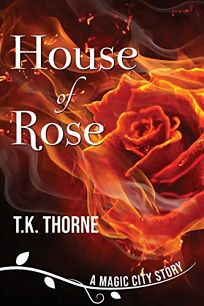 House of Rose: A Magic City Story