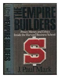 The Empire Builders: Inside the Harvard Business School