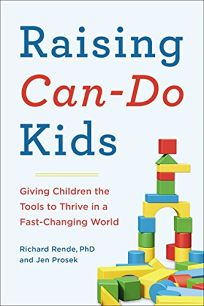 Raising Can-Do Kids: Giving Children the Tools to Thrive in a Fast-Changing World