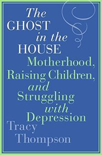 The Ghost in the House: Motherhood