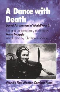 A Dance with Death: Soviet Airwomen in World War II