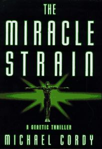 The Miracle Strain: A Genetic Thriller