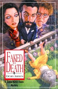 FAKED TO DEATH: A Simon Kirby-Jones Mystery