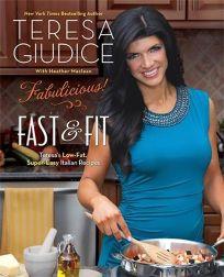 Fabulicious!: Fast & Fit: Teresas Low-Fat