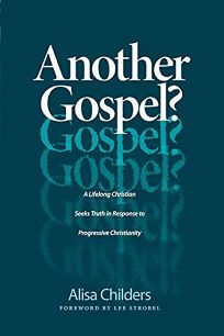 Religion Book Review: Another Gospel?: A Lifelong Christian Seeks Truth in Response to Progressive Christianity by Alisa Childers. Tyndale Momentum, $16.99 trade paper (272p) ISBN 978-1-4964-4173-7