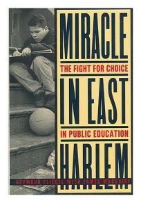 Miracle in East Harlem:: The Fight for Choice in Public Education