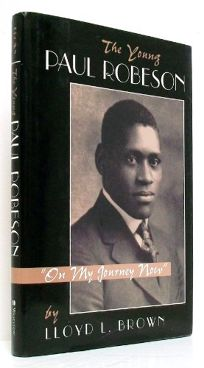 The Young Paul Robeson: On My Journey Now