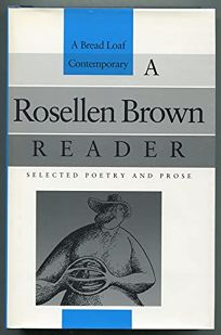 A Rosellen Brown Reader: Selected Poetry and Prose