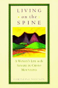 Living on the Spine: A Womans Life in the Sangre de Cristo Mountains