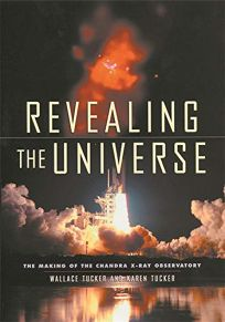 REVEALING THE UNIVERSE: The Making of the Chandra X-Ray Observatory
