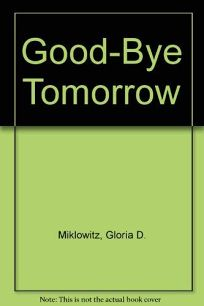 Goodbye Tomorrow