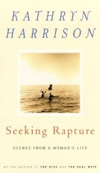 SEEKING RAPTURE: Scenes from a Life