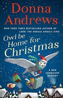 Owl Be Home for Christmas: A Meg Langslow Mystery