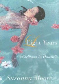 Light Years: A Girlhood in Hawai'i