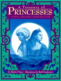 A Treasury of Princesses: Princess Tales from Around the World