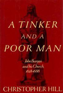 A Tinker and a Poor Man: John Bunyan and His Church