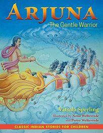 Arjuna: The Gentle Warrior