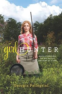 Girl Hunter: Revolutionizing the Way We Eat