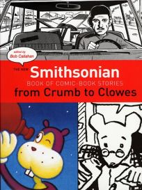 The New Smithsonian Book of Comic-Book stories: From Crumb to Clowes