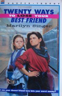 Twenty Ways to Lose Your Best Friend