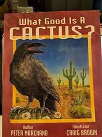 What Good is a Cactus?