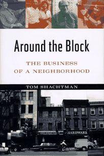 Around the Block: The Business of a Neighborhood